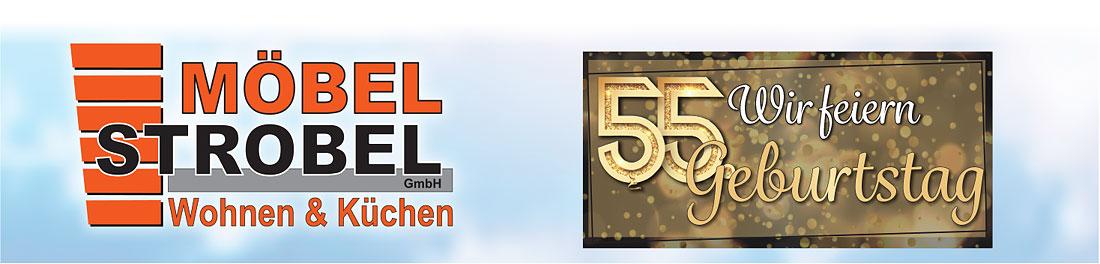 Wir feiern 55 Jahre Möbel Strobel - feiern Sie mit!