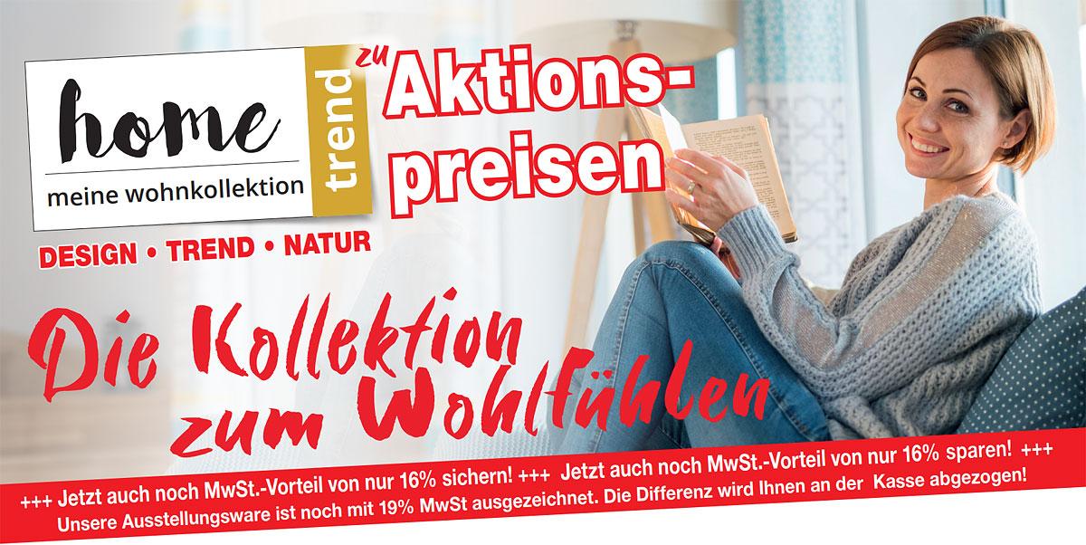 Möbel Hartwig - home trend zu Aktionspreisen! Die Kollektion zum Wohlfühlen! Design, Trend, Natur
