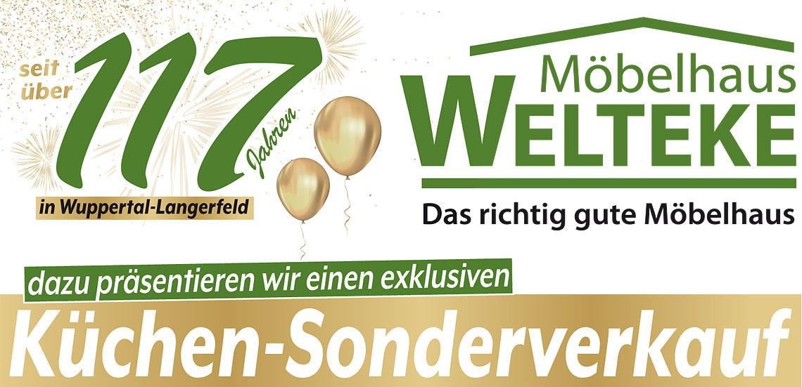Seit über 117 Jahren in Wuppertal: das richtig gute Möbelhaus Welteke präsentiert an 3 Tagen einen exklusiven Küchen-Sonderverkauf!